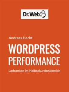 eBook Cover: WordPress Performance - Ladezeiten im Halbsekundenbereich von Andreas Hecht